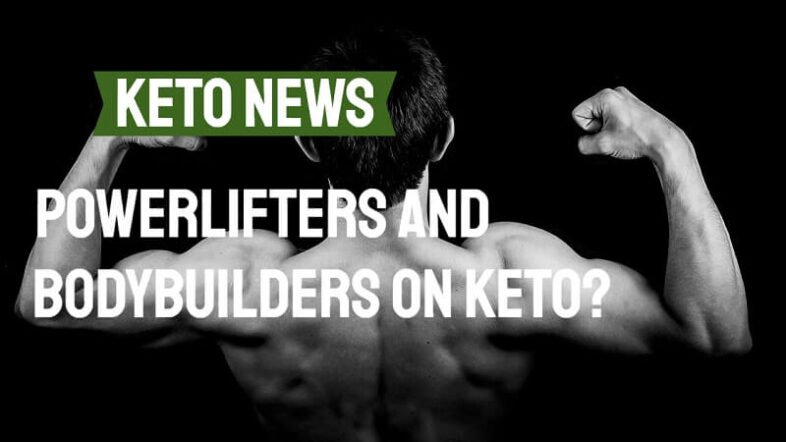 Powerlifters and bodybuilders on keto