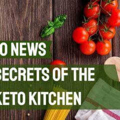 Secrets of the Keto kitchen